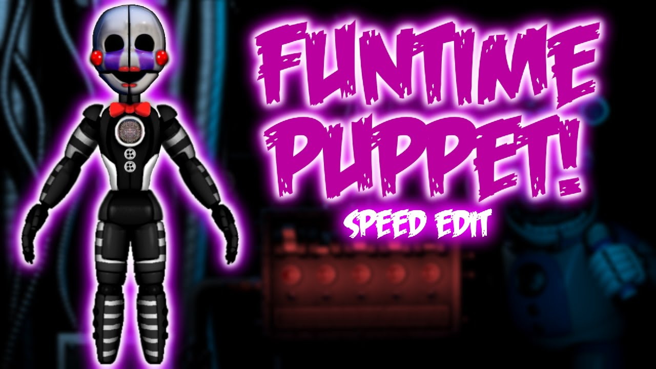 Funtime puppet speed edit version 2 youtube