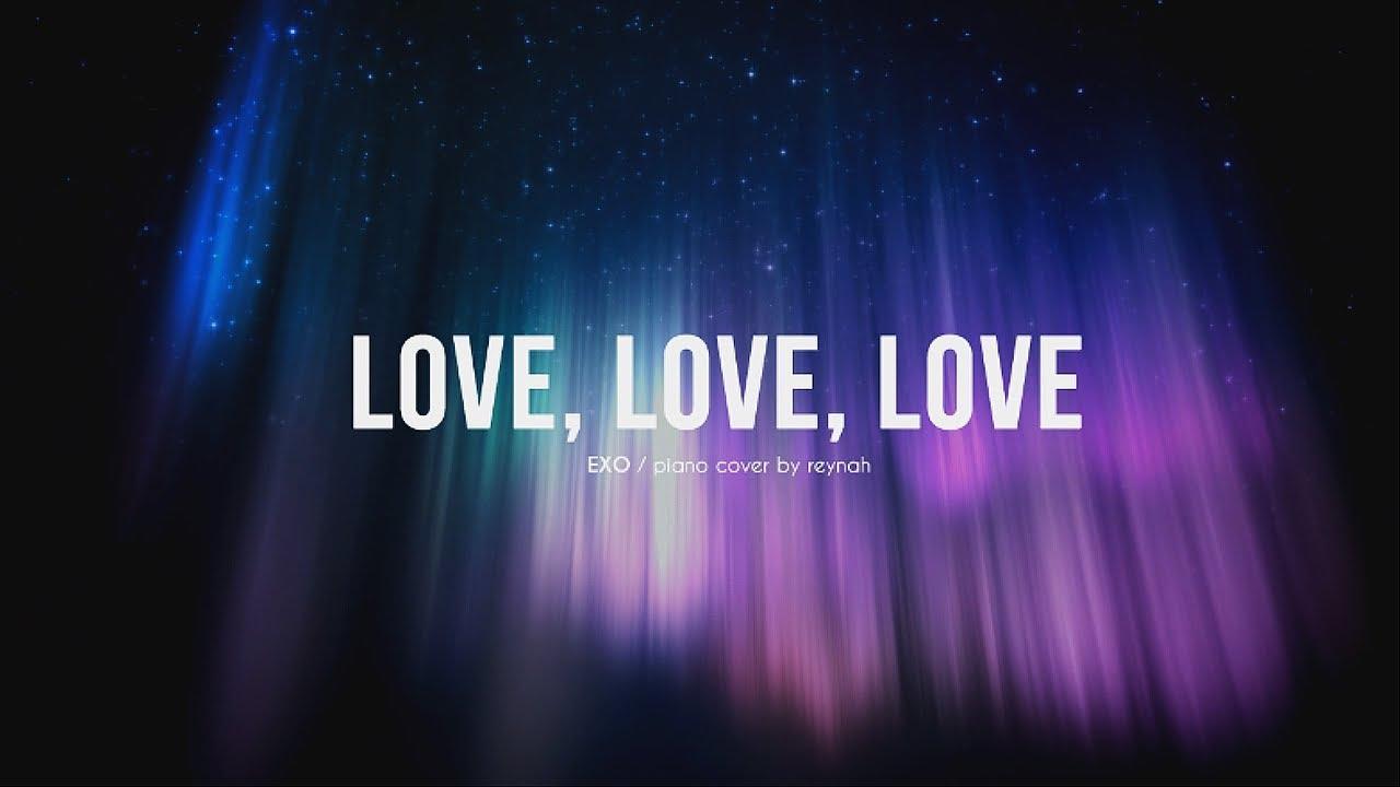 """Love, Love, Love"" Piano cover 피아노 커버 - EXO 엑소 - YouTube"