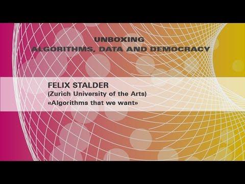 Felix Stalder: Algorithms we want
