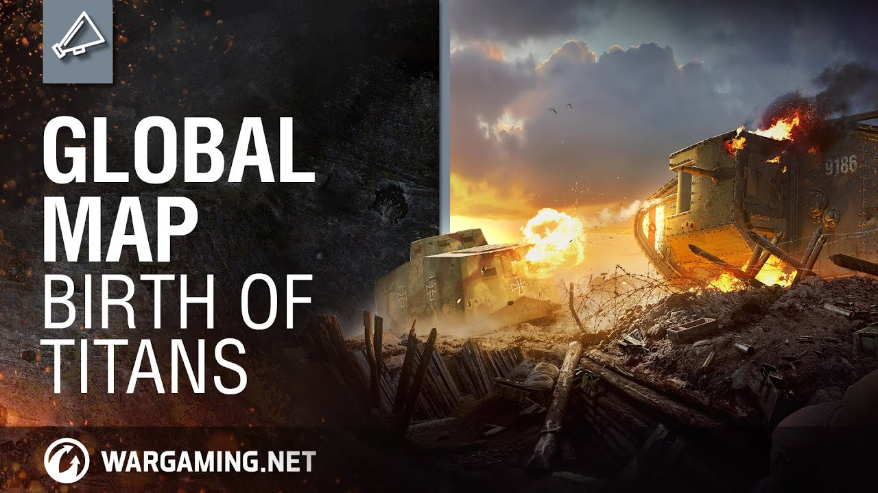 World of Tanks - Global Map: Birth of Titans - YouTube