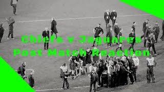 Chiefs v Jaguares Post Match Reaction