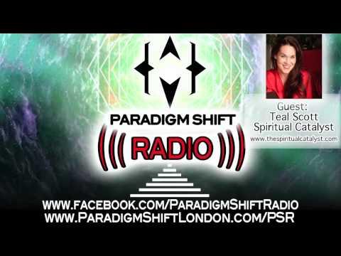 PARADIGM SHIFT RADIO.EP3- Guest: Teal Scott- Spiritual Catalyst 07/07/12