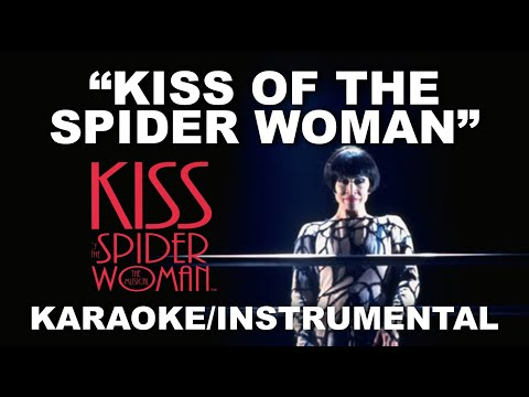 """kiss-of-the-spider-woman""---kiss-of-the-spider-woman-[karaoke/instrumental-w/-lyrics]"