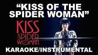 """Kiss of the Spider Woman"" - Kiss of the Spider Woman [Karaoke/Instrumental] w/Lyrics"