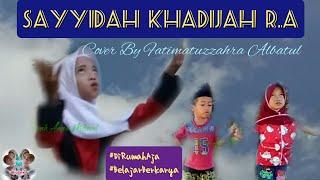 SAYYIDAH KHADIJAH R.A // Cover By Fatimatuzzahra Albatul 💖