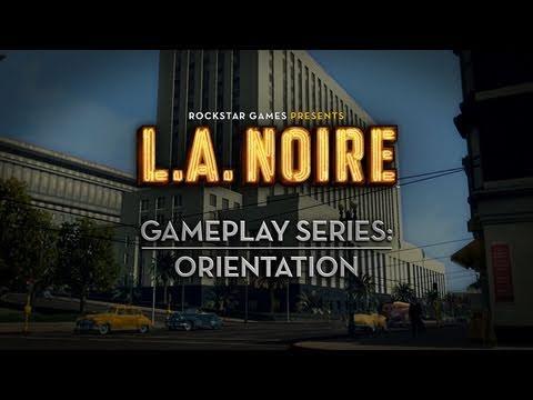 "L.A. Noire Gameplay Series Video: ""Orientation"""