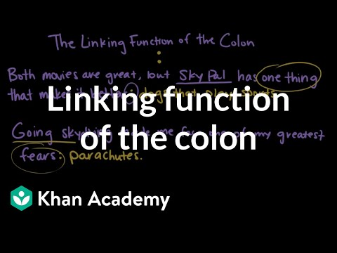 Linking Function Of The Colon | The Colon And Semicolon | Punctuation | Khan Academy