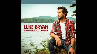 Luke Bryan - Out Of Nowhere Girl