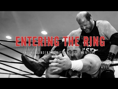 Entering the Ring - an Independent Wrestling Documentary