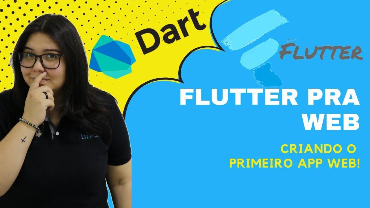 Flutter Web? Criando o primeiro projeto Flutter Web (Passo a passo)