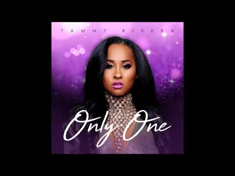 Tammy Rivera  Only One  Audio