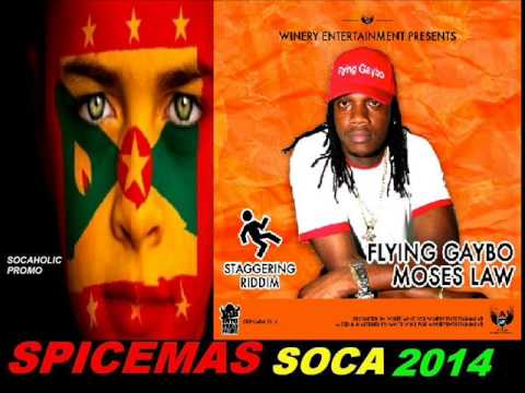 [NEW SPICEMAS 2014] Flying Gaybo - Moses Law - Staggering Riddim - Grenada Soca 2014