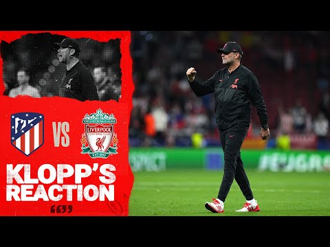 Klopp's Reaction: 'When these two teams meet, drama is guaranteed' | Atletico Madrid vs Liverpool