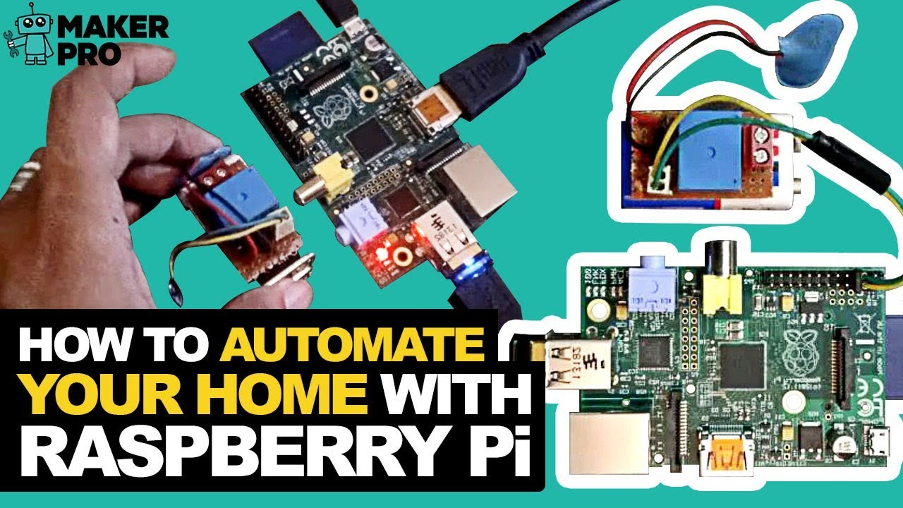 How to Automate Your Home With Raspberry Pi | Raspberry Pi | Maker Pro