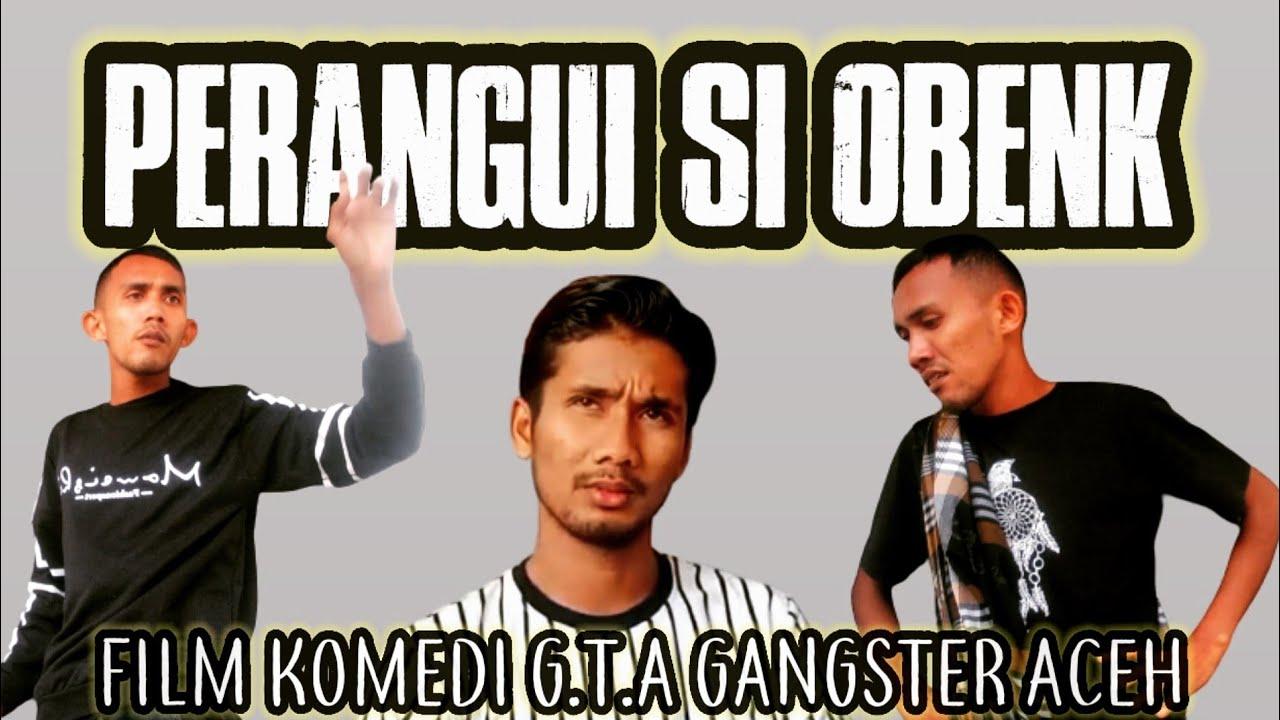 Download Film Komedi GTA - PERANGUI SI OBENK 2021