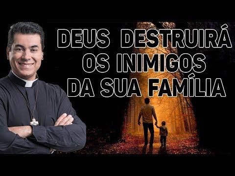 Deus destruirá os inimigos da sua família - Pe. Chrystian Shankar