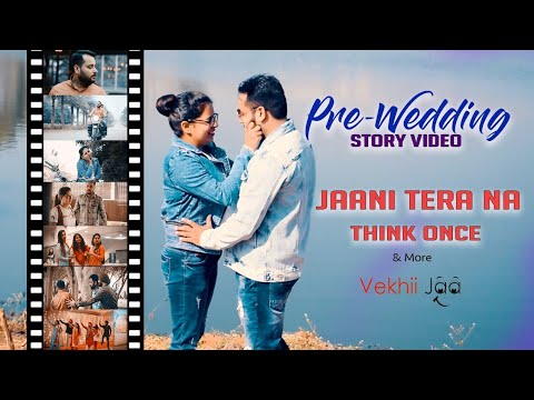 Meri Mummy nu pasand (Jaani Tera Na)   Think Once   PRE-WEDDING Story   Vekhii Jaa