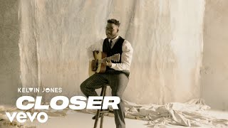 Kelvin Jones - Closer