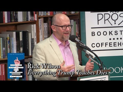 "Rick Wilson, ""Everything Trump Touches Dies"""