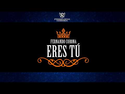 Eres Tú - Fernando Corona - Lyric Video