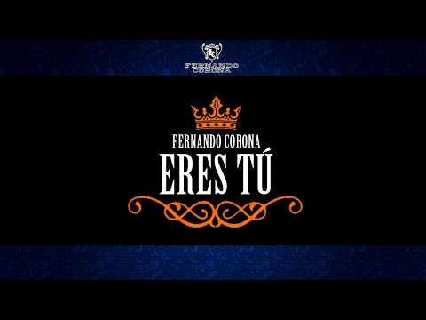 Eres Tú - Fernando Corona - Lyric Video