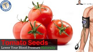 🍅 The Secret To Using A Special Form of Tomato Seeds To Lower Your Blood Pressure Naturally