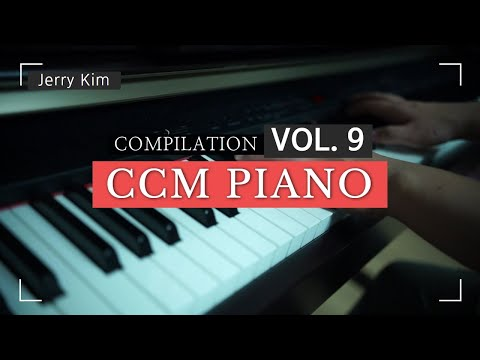 CCM Piano Compilation Vol.9 은혜롭게 하루를 시작하는 [Piano by Jerry Kim] #Worship #Piano #ccm