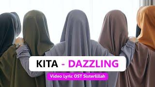 Download Lagu KITA - Dazzling | OST Sisterlillah #3 (Official Video Lyric) mp3