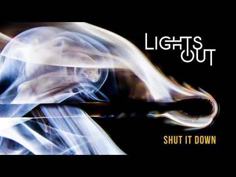 Shut It Down by Lights Out