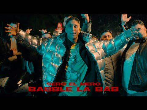 Смотреть клип Sero El Mero - Babble La Bab