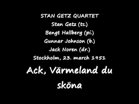 Stan Getz   Ack Värmeland du sköna