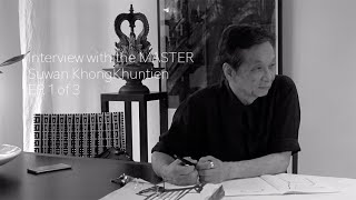 Interview with the Master | Suwan Khongkhuntien Ep 1 of 3