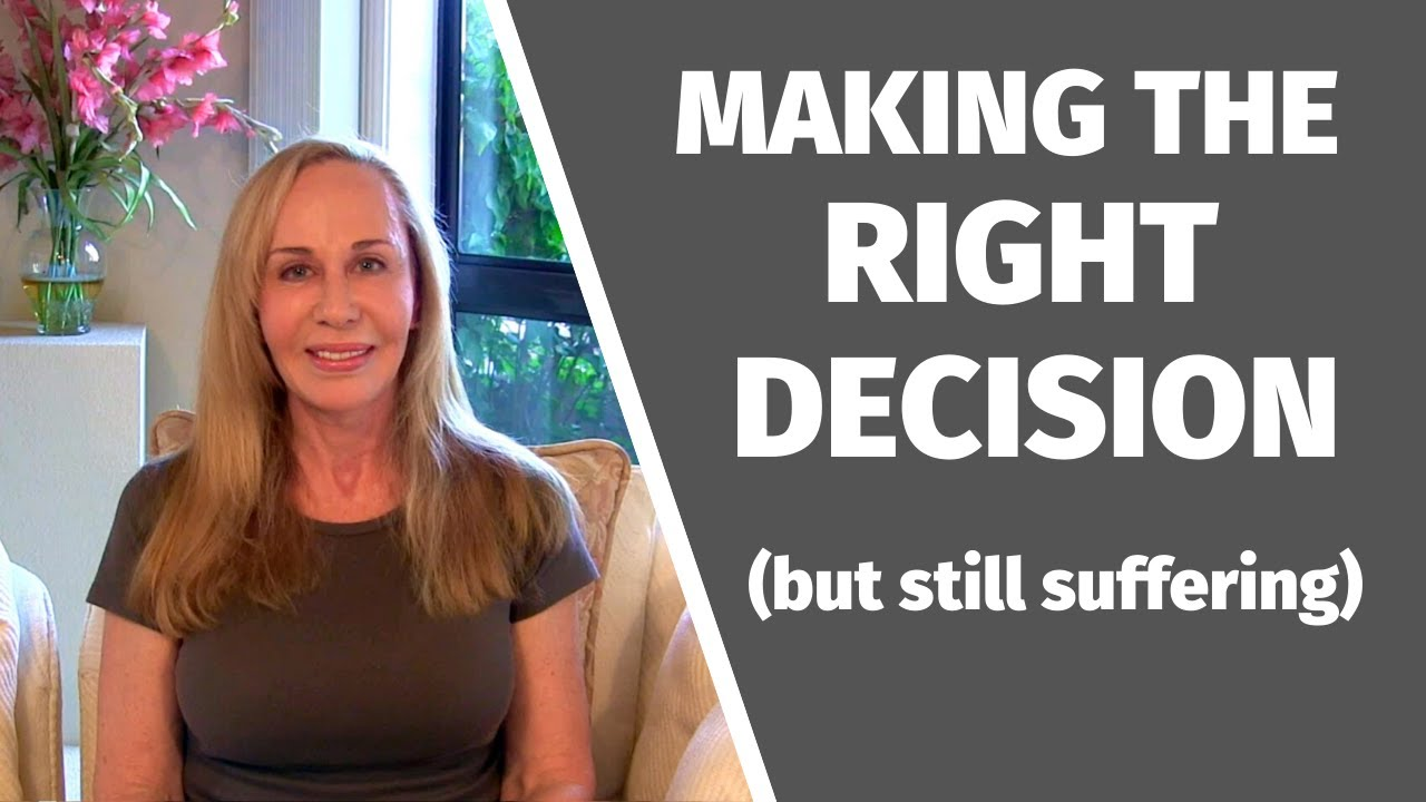 Making right decision (but still suffering) @Susan Winter