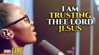 I Am Trusting Tнee Lord Jesus