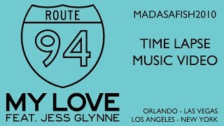 My Love - Route 94 ft. Jess Glynne - Time Lapse Music Video ⒽⒹ