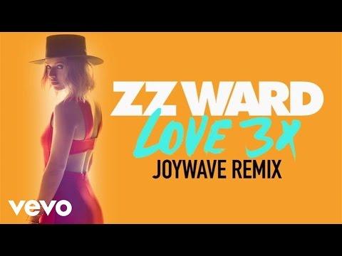 ZZ Ward - LOVE 3X (Joywave Remix  (Audio Only))