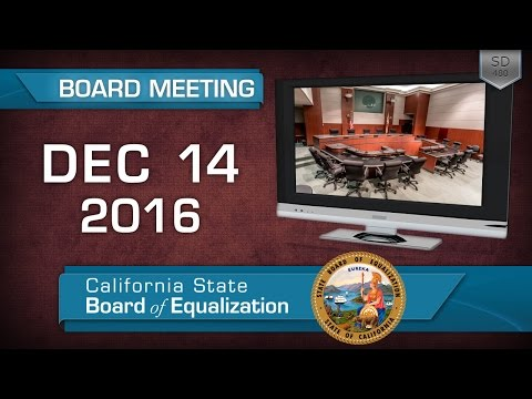 december-14,-2016-california-state-board-of-equalization-board-meeting