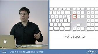 Astuce 17 - Où est la touche Supprimer sur Mac