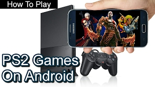 How To Play PS2 Games On Android Phone