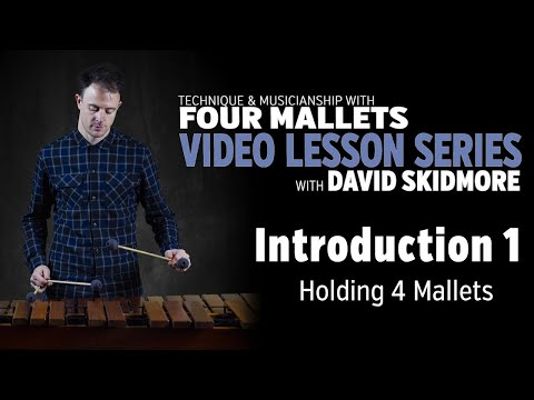 Technique & Musicianship With Four Mallets: Introduction