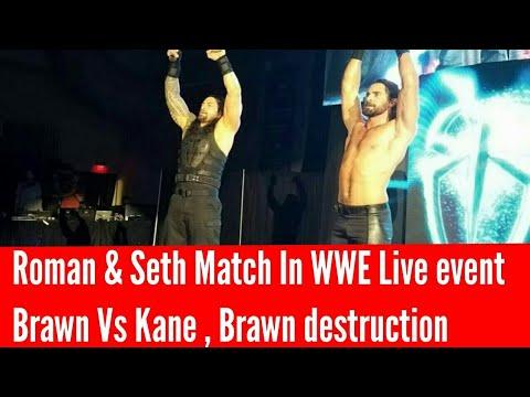 Roman & Seth Match in WWE Live Event , Brawn Vs Kane , Brawn strowman Destruction - Wwe Volt