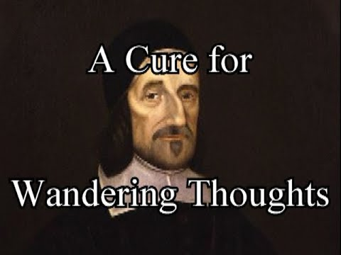 A Cure for Wandering Thoughts - Puritan Richard Baxter / Christian Audio Books