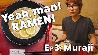 Yeah, man! Ramen! - Ramen Muraji Kyoto Gion (EP03)