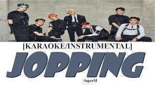 [KARAOKE/INSTRUMENTAL] SuperM (슈퍼엠) 'Jopping' Karaoke Lyrics Video
