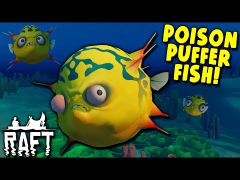 POISON PUFFER FISH! (New Enemy) | Raft (2018 Big Island Update) #13