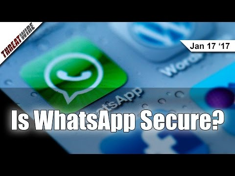 Is WhatsApp Secure? - Threat Wire