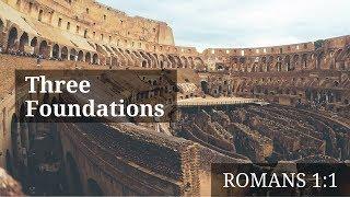 082618 Three Foundations - Romans 1:1 - Doug Allen