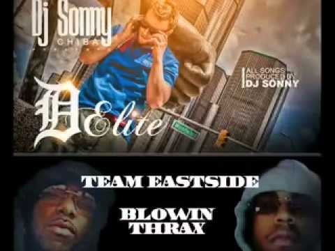3. Blowin Thrax Team Eastside (#dElite) Produced by Dj Sonny