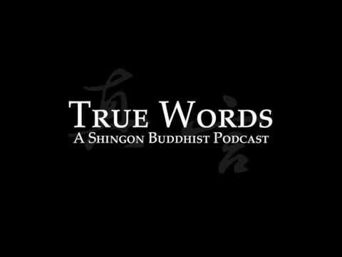 """True Words Podcast, Episode 20: """"Esoteric"""" Buddhism"""