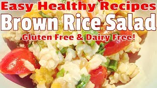 Quick &amp Easy Healthy Recipes - Wholesome Brown Rice Salad